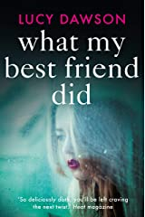 What My Best Friend Did: A fast paced, gripping psychological thriller Kindle Edition