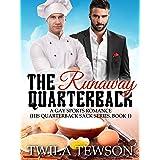 The Runaway Quarterback : A Gay Sports Romance (His Quarterback Sack Book 1)