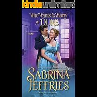 Who Wants to Marry a Duke: A Delightful Historical Regency Romance Book (Duke Dynasty 3)