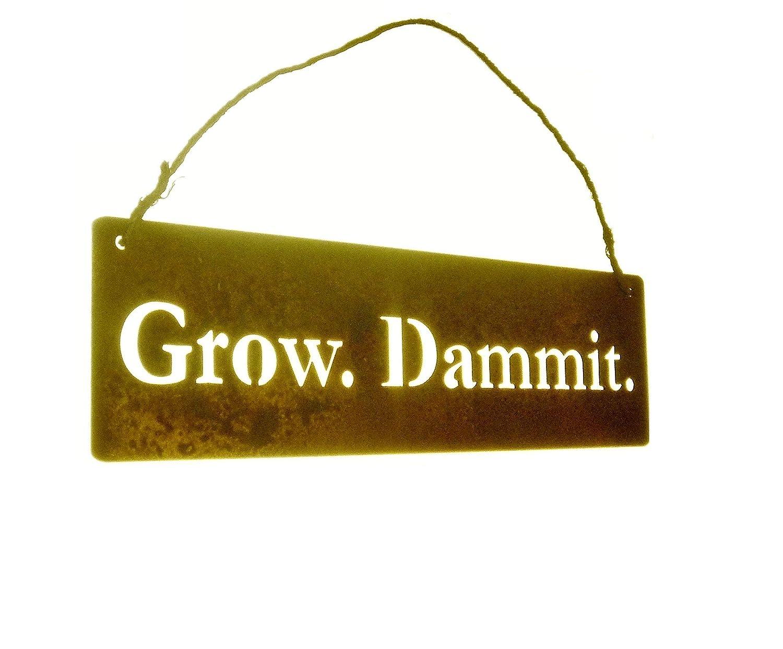 Grow. Dammit. Metal Garden Hanger