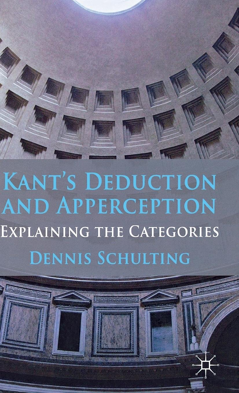 Kant's Deduction and Apperception: Explaining the Categories