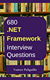 680 Most Important Dot Net (.NET) Framework Interview Questions and Answers: Crack That Next Interview With Higher Salary In Less Preparation Time