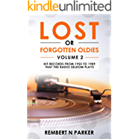 LOST OR FORGOTTEN OLDIES VOLUME 2: Hit Records From 1955 to 1989 That The Radio Seldom Plays book cover