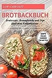 Low-Carb Brot und Brötchen Rezepte für den Thermomix TM5 und TM31 Brotbackbuch für Brotrezepte,: Brotaufstriche und Dips (fast) ohne Kohlenhydrate Mit ... weizenfrei backen und Abnehmen