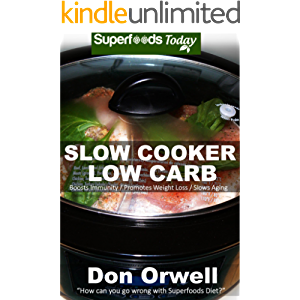 Slow Cooker Low Carb: Over 70+ Low Carb Slow Cooker Meals, Dump Dinners Recipes, Quick & Easy Cooking Recipes…