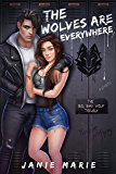 The Wolves Are Everywhere (The Big Bad Wolf Trilogy Book 3)