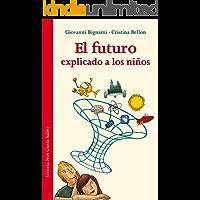 El futuro explicado a los niños (Las Tres Edades / Nos Gusta Saber nº 6)