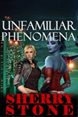 Unfamiliar Phenomena: On the outer rim of a distant galaxy, two space traveler's meet. Asha and Fre. One from Earth the other from Dugdow. Kindle Edition