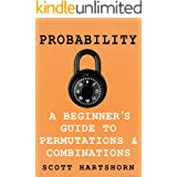Probability - A Beginner's Guide To Permutations And Combinations: The Classic Equations, Better Explained