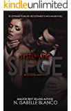 Systematic Siege Box Set: Parts 1-3 (Siege Serial)