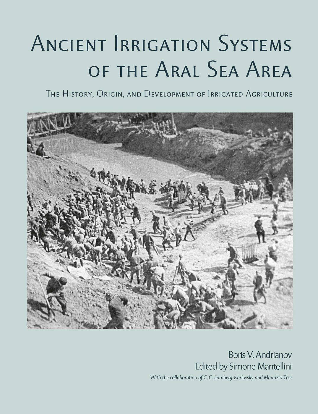 Ancient Irrigation Systems Of The Aral Sea Area  American School Of Prehistoric Research Monograph