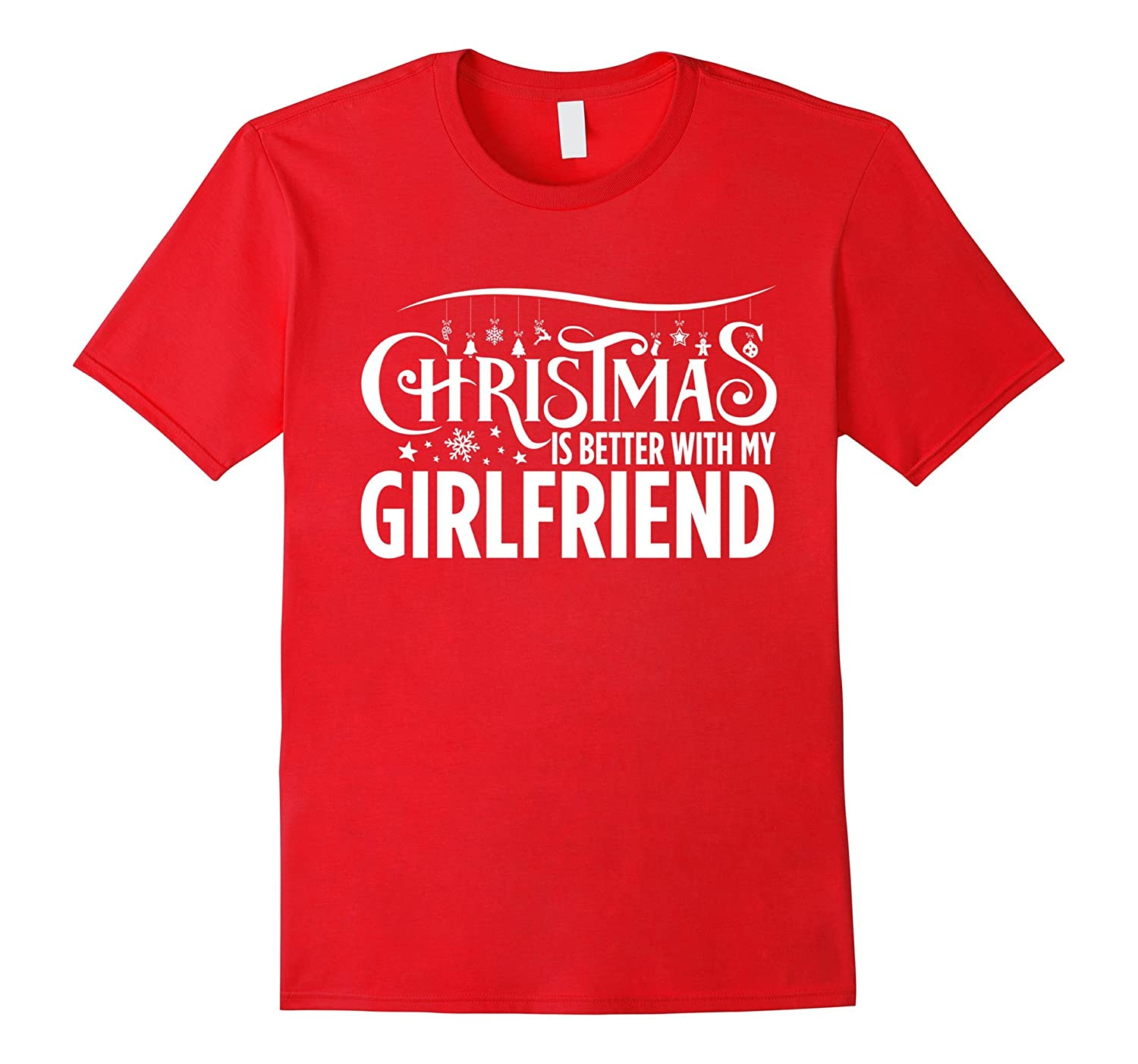 Christmas is Better with my Girlfriend Family T-Shirt