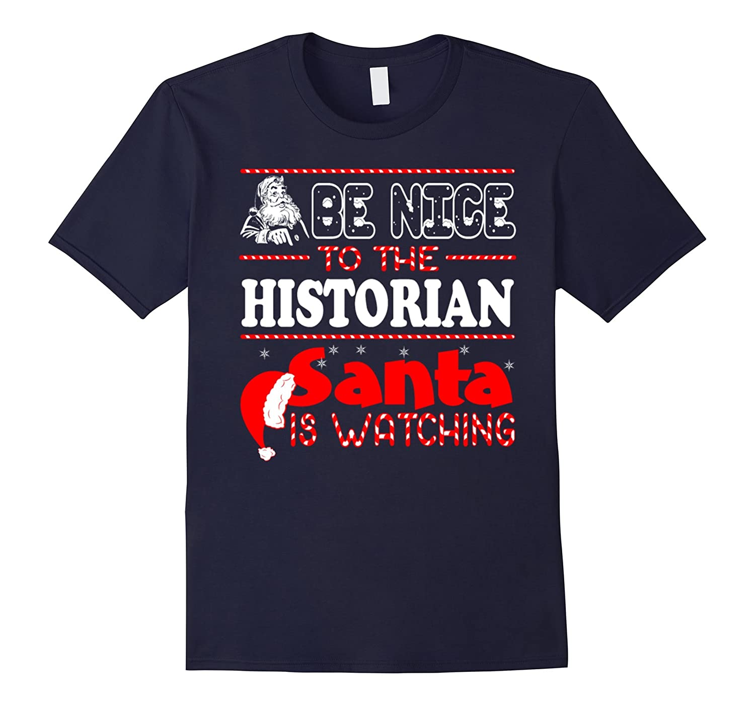 Be Nice To The Historian Santa Is Watching T-shirt-Art