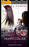 When Hearts Collide (An Inspirational Christian Contemporary Romance): A Heartbeats Novel #3