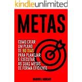 METAS: Como Criar um Plano de 90 Dias para Planejar e Executar as suas Metas de Forma Eficiente