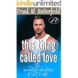 This Thing Called Love (The Romantical Adventures of Whit & Eddie Book 7)