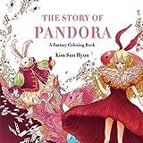 The Story Of Pandora A Fantasy Coloring Book