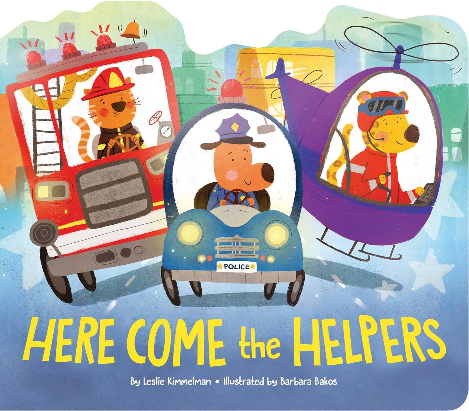 Here Come The Helpers Leslie Kimmelman Barbara Bakos