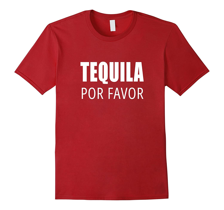 Tequila Por Favor T-Shirt Cinco De Mayo Drunk Mexican Tee-CL