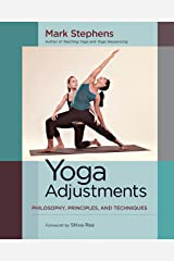 Yoga Adjustments: Philosophy, Principles, and Techniques Kindle Edition