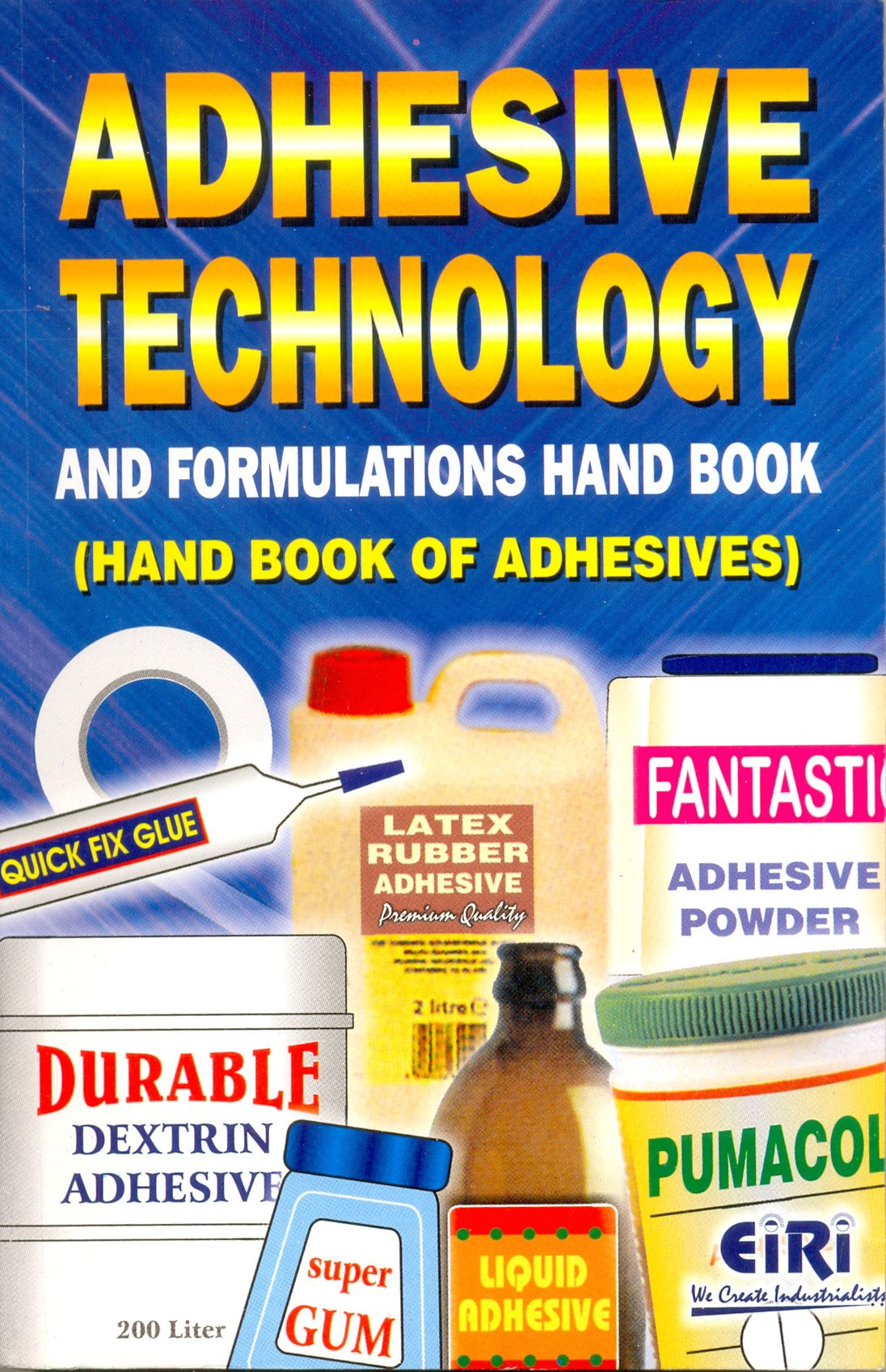 Adhesive Technology & Formulations Hand Book (Hand Book of Adhesives): EIRI  Board of Consultants & Engineers: 9788186732809: Amazon.com: Books