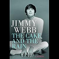 Jimmy Webb: The Cake and the Rain: A Memoir
