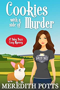 Cookies With A Side Of Murder (Daley Buzz Cozy Mystery Book 5)