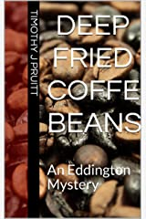 Deep Fried Coffee Beans: An Eddington Mystery Kindle Edition