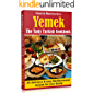 Yemek. The Tasty Turkish Cookbook: 65 Delicious and Easy Mediterranean Recipes for Your Family (Mediterranean Diet Recipes Book 2)
