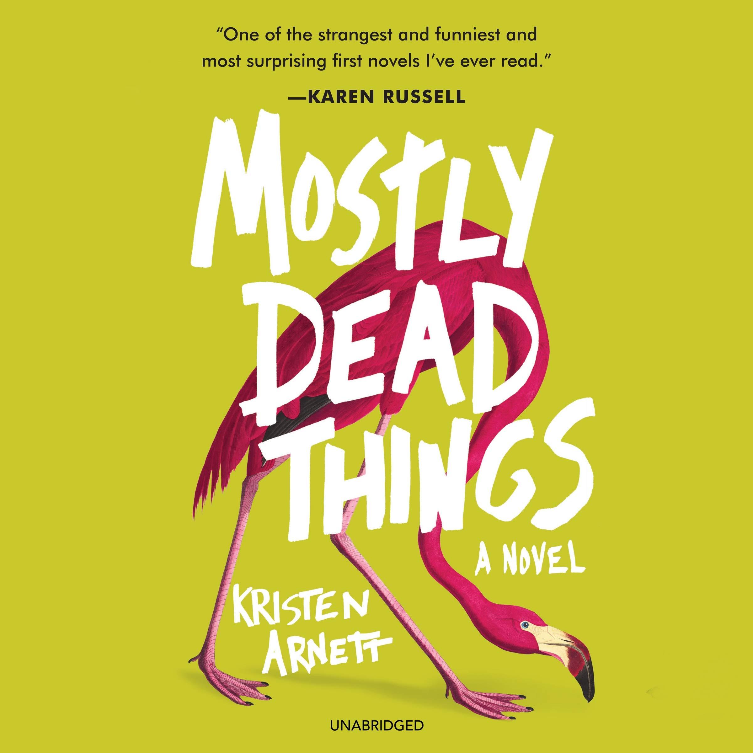 "Картинки по запросу ""Mostly Dead Things,"" by Kristen Arnett"