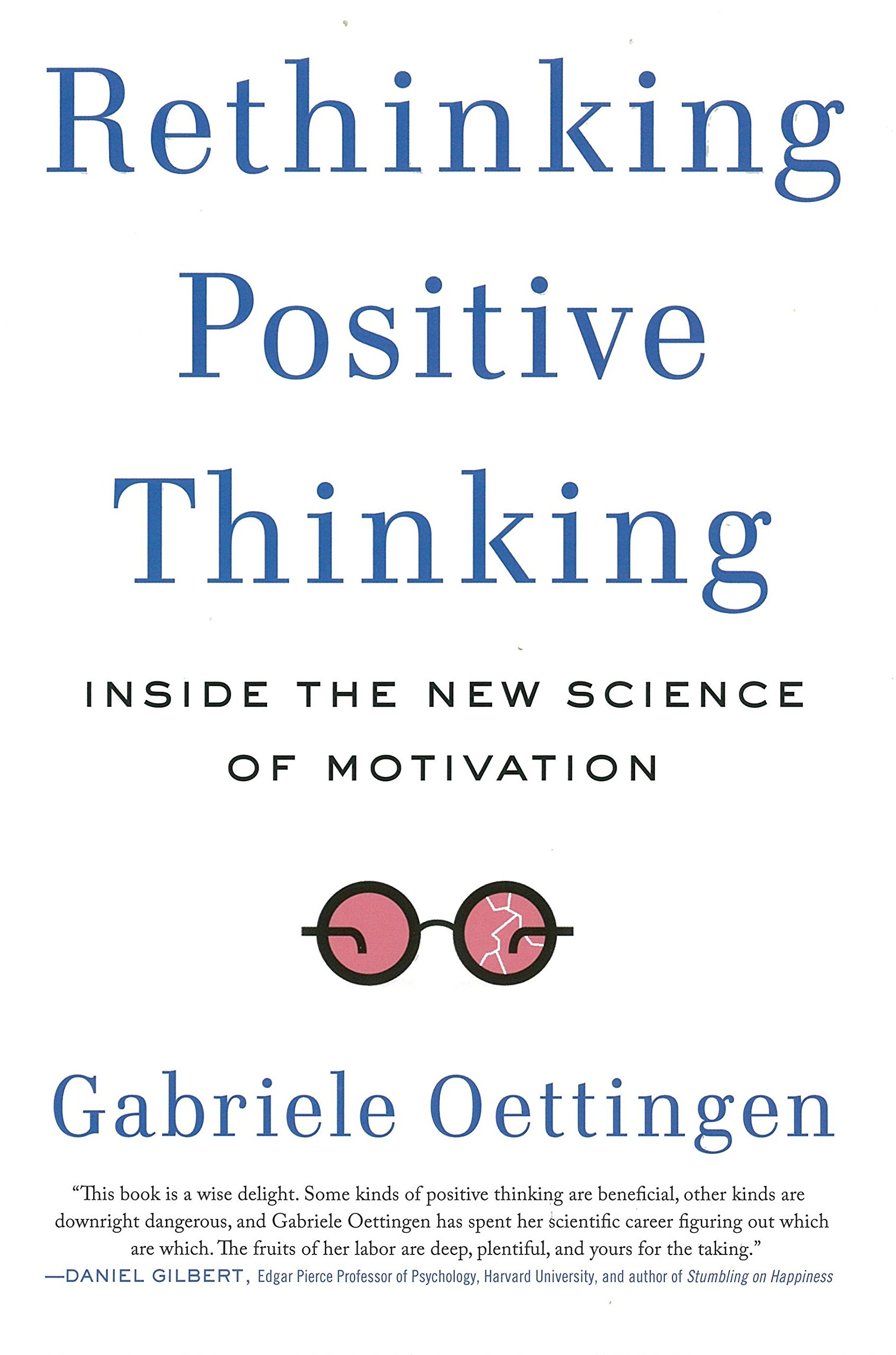 Rethinking Positive Thinking: Inside the New Science of Motivation ...
