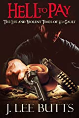 Hell to Pay: The Life and Violent Times of Eli Gault Kindle Edition