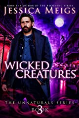 Wicked Creatures (The Unnaturals Book 3) Kindle Edition
