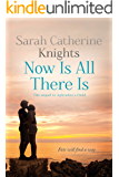 Now Is All There Is: Fate will find a way ... (Aphrodite Book 2)