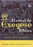 Manual de Exegese Bíblica. Antigo e Novo Testamentos