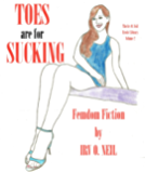 TOES ARE FOR SUCKING (The Irv O. Neil Erotic Library)