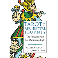 Tarot and the Archetypal Journey: The Jungian Path from Darkness to Light (English Edition)