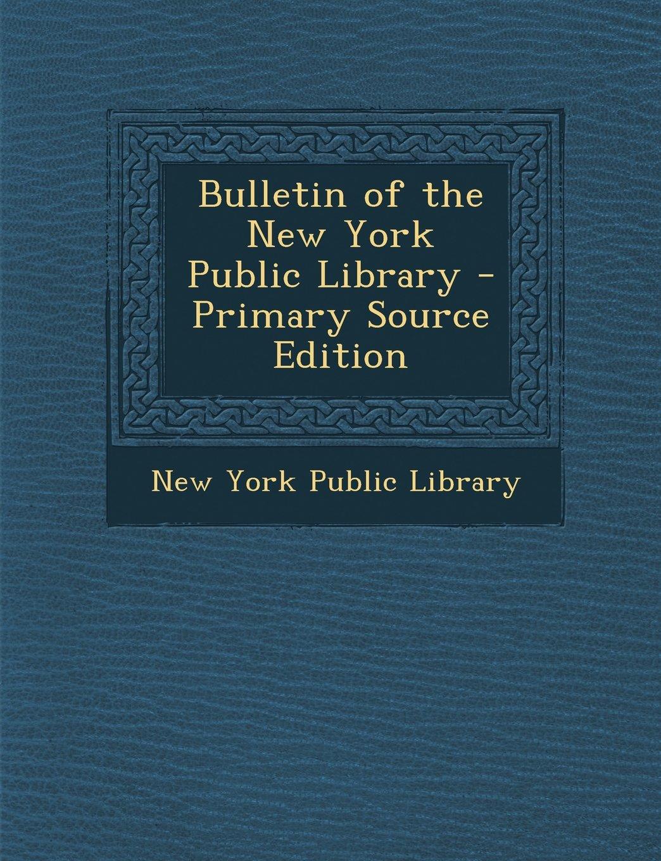 Bulletin of the New York Public Library pdf epub