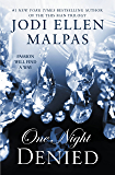 One Night: Denied (The One Night Trilogy Book 2)