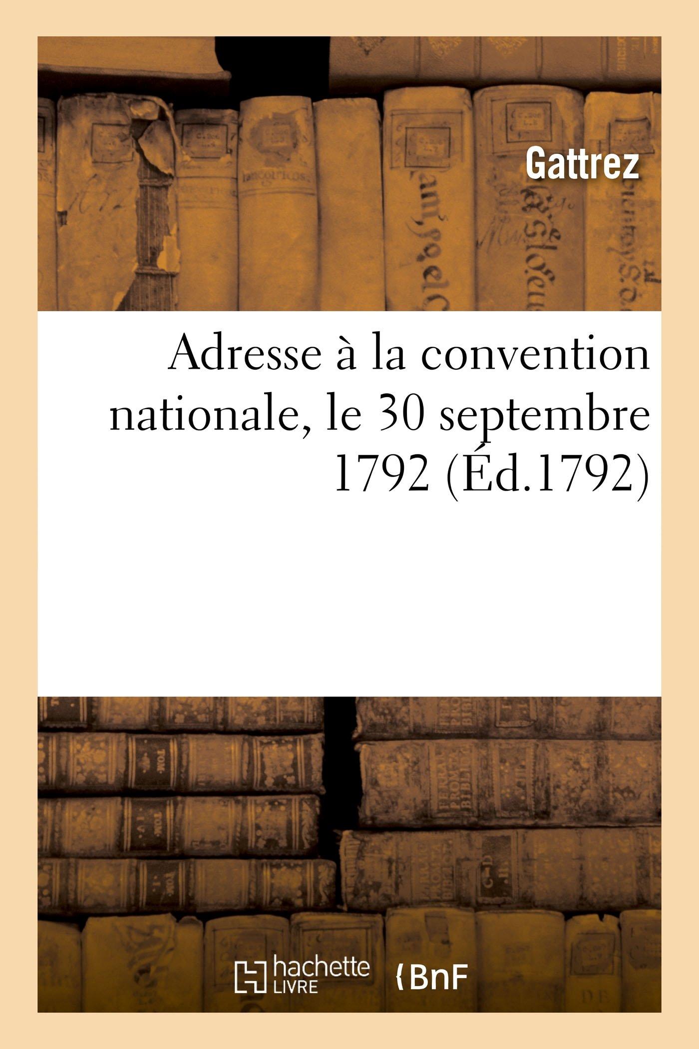 Download Adresse à la convention nationale, le 30 septembre 1792 (French Edition) pdf epub