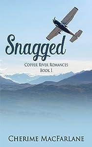 Snagged (Copper River Romances Book 1)