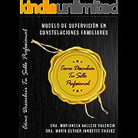 MODELO DE  SUPERVISIÓN EN  CONSTELACIONES FAMILIARES: CÓMO DESCUBRIR TU SELLO PROFESIONAL