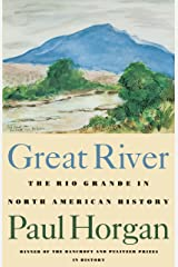 Great River: The Rio Grande in North American History. Vol. 1, Indians and Spain. Vol. 2, Mexico and the United States. 2 vols. in one Kindle Edition