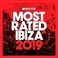 Defected Presents Most Rated Ibiza 2019 [Explicit]