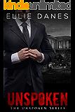 Unspoken: A Romantic Suspense (The Unspoken Series Book 1)