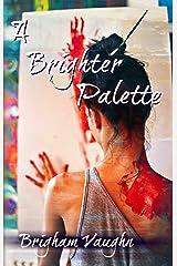 A Brighter Palette (Colors Book 1) Kindle Edition