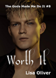 Worth It: Zeus's Story (The Gods Made Me Do It Book 8)