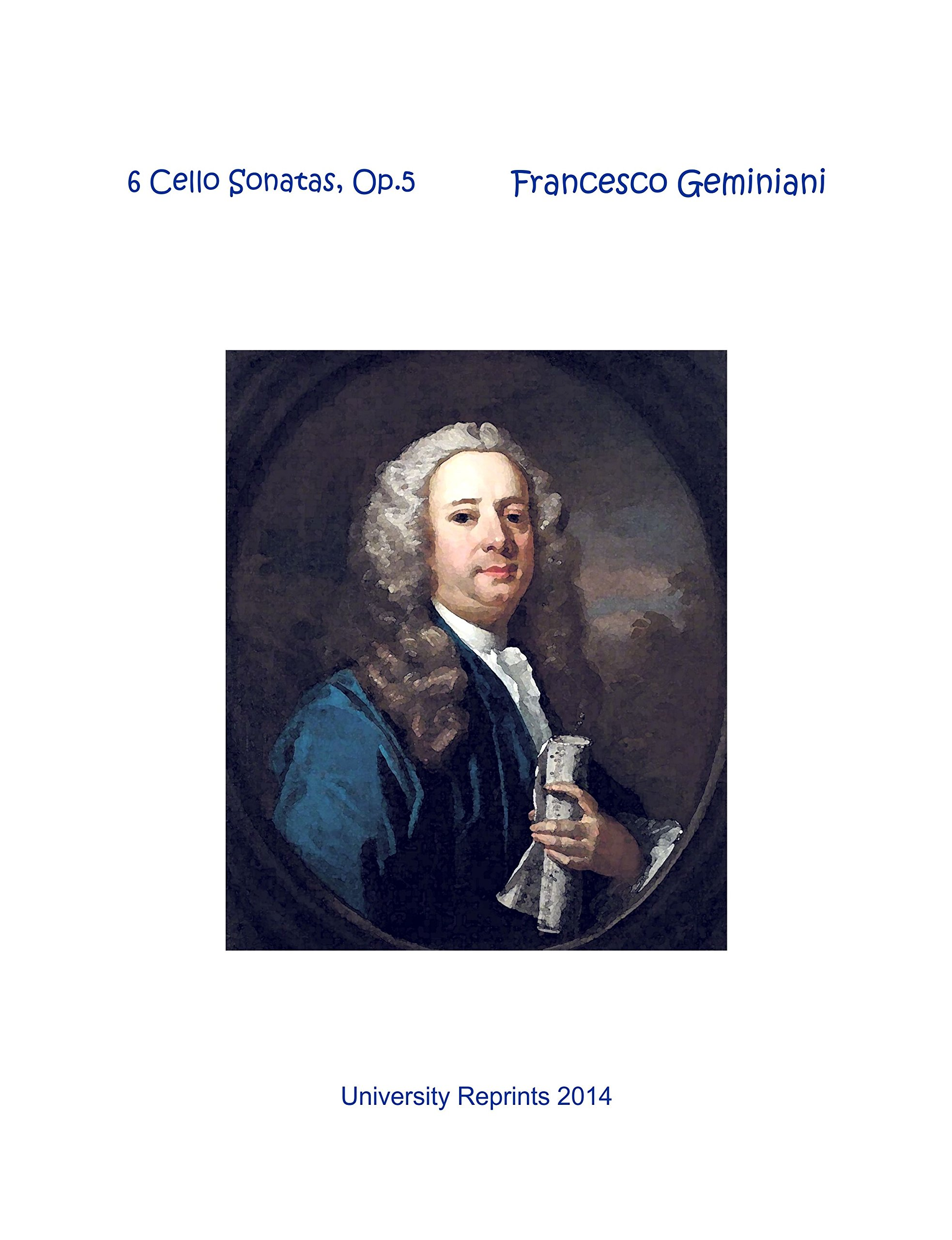 Download 6 Cello Sonatas, Op.5 by Francesco Geminiani. Complete Score. [Student Loose Leaf Facsimile Edition. Re-Imaged from Original for Greater Clarity. 2014] ebook
