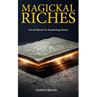 Magickal Riches: Occult Rituals For Manifesting Money (The Gallery of Magick)