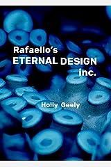 Rafaello's Eternal Design Inc. Kindle Edition
